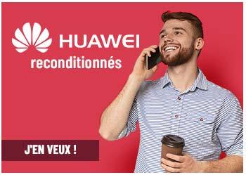 Huawei reconditionnés !