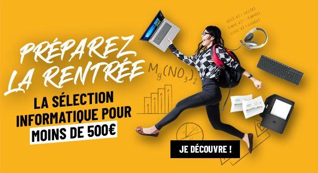 La sélection informatique pour moins de 500 euros !