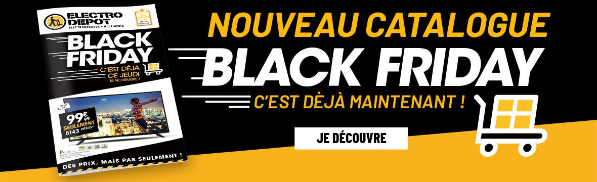 Le catalogue Black Friday, c'est maintenant !